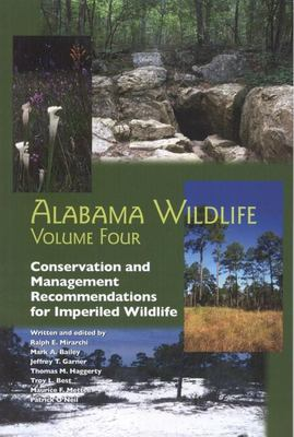 Alabama Wildlife: Conservation and Management Recommendations for Imperiled Wildlife 9780817351335