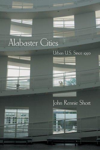 Alabaster Cities: Urban U.S. Since 1950 9780815631057