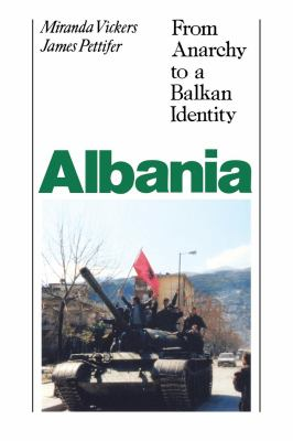 Albania: From Anarchy to Balkan Identity 9780814788059