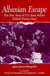Albanian Escape: The True Story of U.S. Army Nurses Behind Enemy Lines 3415908