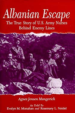 Albanian Escape: The True Story of U.S. Army Nurses Behind Enemy Lines 9780813121093