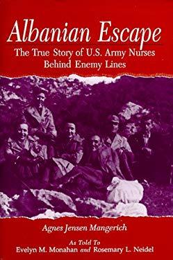 Albanian Escape: The True Story of U.S. Army Nurses Behind Enemy Lines 9780813121093