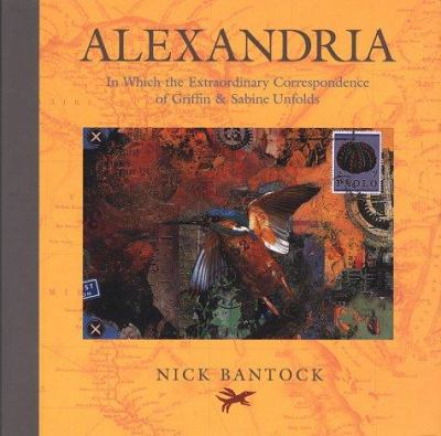 Alexandria: In Which the Extraordinary Correspondence of Griffin & Sabine Unfolds 9780811831406