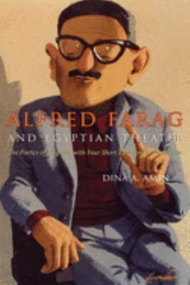 Alfred Farag and Egyptian Theater: The Poetics of Disguise, with Four Short Plays and a Monologue 9780815631637