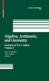 Algebra, Arithmetic, and Geometry: Volume I: In Honor of Yu. I. Manin 3488364
