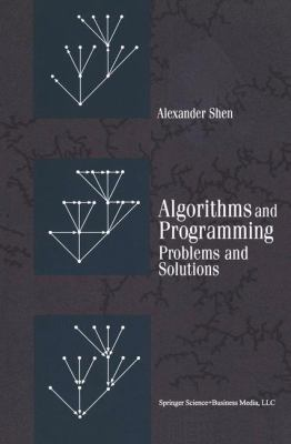 Algorithms and Programming: Problems and Solutions 9780817647605