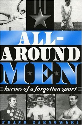 All-Around Men: Heroes of a Forgotten Sport 9780810854239