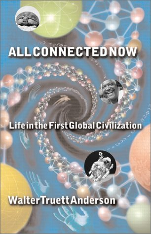 All Connected Now: Life in the First Global Civilization 9780813339375