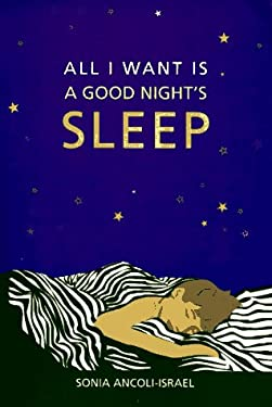 All I Want is a Good Night's Sleep: Practical Advice for You and Your Family 9780815148432