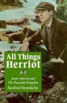 All Things Herriot: James Herriot and His Peaceable Kingdom 9780815603221