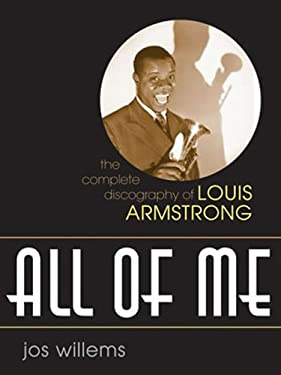 All of Me: The Complete Discography of Louis Armstrong 9780810857056