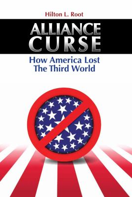 Alliance Curse: How America Lost the Third World 9780815775560