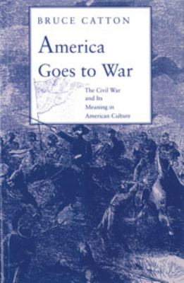 America Goes to War America Goes to War America Goes to War America Goes to War America Goes to: The Civil War and Its Meaning in American Culture the 9780819560162