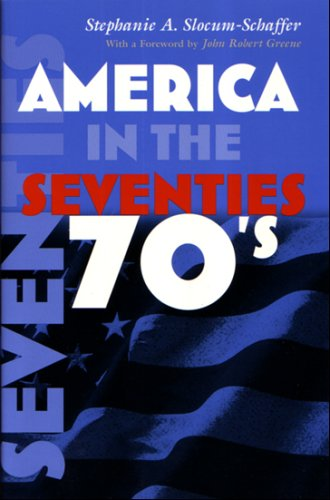 America in the Seventies 9780815629986