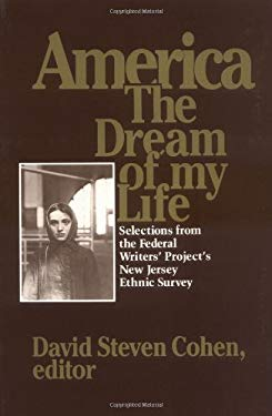 America, the Dream of My Life: Selections from the Federal Writersa Projectas New Jersey Ethnic Survey 9780813515151