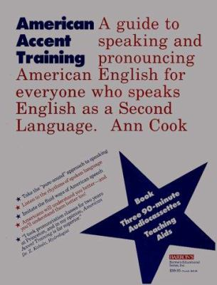 American Accent Training: A Guide to Speaking and Pronouncing Colloquial American English 9780812077636
