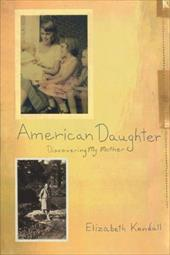 American Daughter: Discovering My Mother 3412392