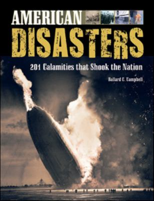 American Disasters: 201 Calamities That Shook the Nation 9780816077359