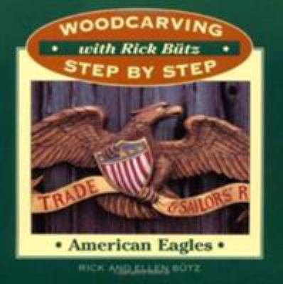 Woodcarving with Rick Butz: American Eagles 9780811729956