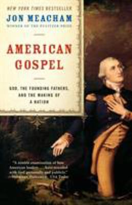American Gospel: God, the Founding Fathers, and the Making of a Nation 9780812976663