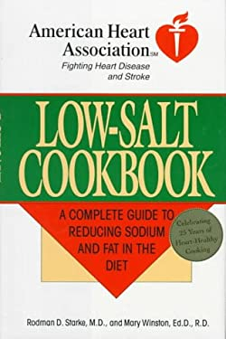 American Heart Association Low-Salt Cookbook: A Comp Guide to Reducing Sodium & Fat in Diet 9780812918526