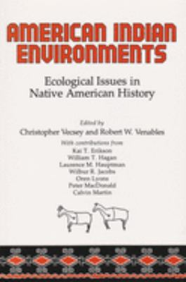 American Indian Environments: Ecological Issues in Native American History 9780815622277