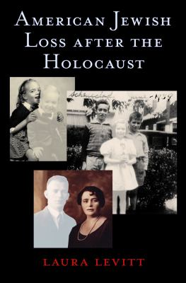 American Jewish Loss After the Holocaust 9780814752173