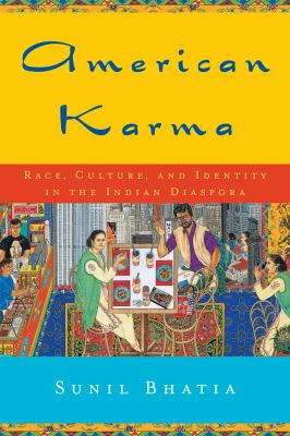 American Karma: Race, Culture, and Identity in the Indian Diaspora 9780814799598