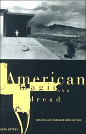 American Magic and Dread: The Fiction of Don Delillo