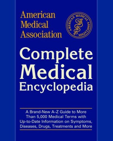 American Medical Association Complete Medical Encyclopedia 9780812991000
