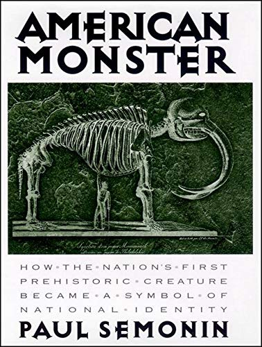 American Monster: How the Nation's First Prehistoric Creature Became a Symbol of National Identity 9780814781203