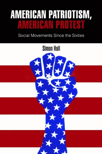 American Patriotism, American Protest: Social Movements Since the Sixties 9780812242959