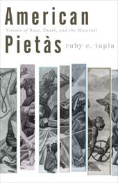 American Pietas: Visions of Race, Death, and the Maternal 12445233