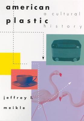 American Plastic: A Cultural History 9780813522340