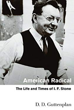 American Radical: The Life and Times of I. F. Stone 9780810128316
