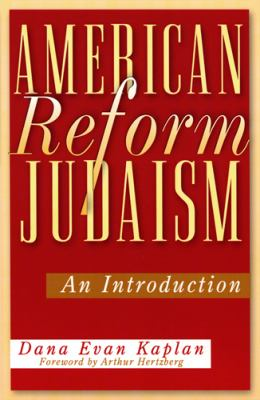 American Reform Judaism: An Introduction 9780813532196