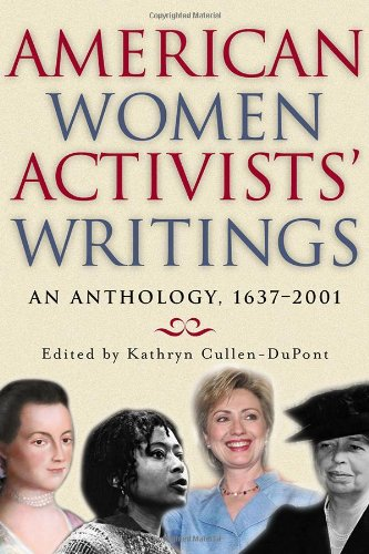 American Women Activists' Writings: An Anthology, 1637-2001 9780815411857