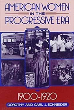 American Women in the Progressive Era, 1900-1920 9780816025138