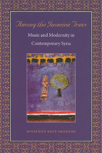 Among the Jasmine Trees: Music and Modernity in Contemporary Syria 9780819569448