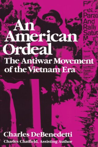 An American Ordeal: The Antiwar Movement of the Vietnam Era 9780815602453
