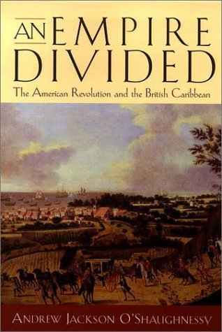 An Empire Divided: The American Revolution and the British Caribbean 9780812217322