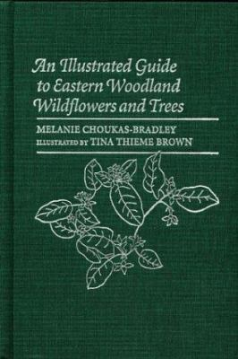 An Illustrated Guide to Eastern Woodland Wildflowers and Trees: 350 Plants Observed at Sugarloaf Mountain, Maryland 9780813922515