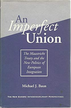 Imperfect Union : The Maastricht Treaty and the New Politics of European Integration