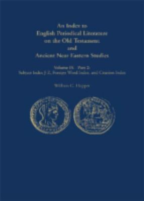 An  Index to English Periodical Literature on the Old Testament and Ancient Near Eastern Studies: Part 1: Author Index and Subject Index A-I / Part 2: 9780810878051