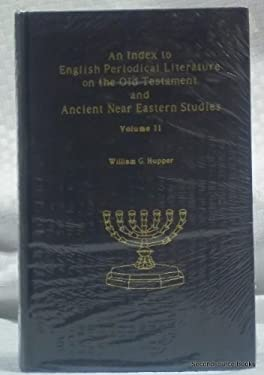An Index to English Periodical Literature on the Old Testament and Ancient Near: Eastern Studies 9780810819849