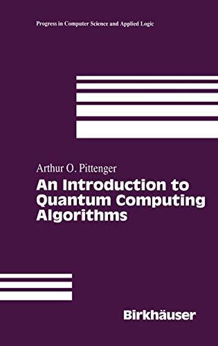 An Introduction to Quantum Computing Algorithms 9780817641276