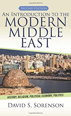 An Introduction to the Modern Middle East: History, Religion, Political Economy, Politics 9780813349220