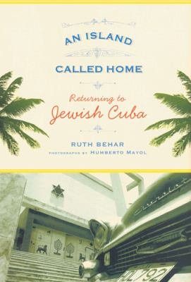 An Island Called Home: Returning to Jewish Cuba 9780813545004