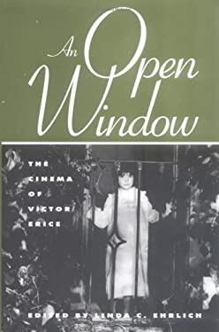 An Open Window: The Cinema of V'Ctor Erice 9780810837669