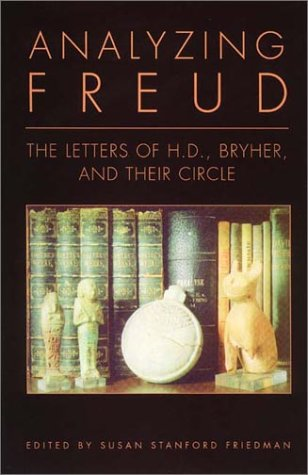 Analyzing Freud: The Letters of H.D., Bryher, and Their Circle 9780811214995